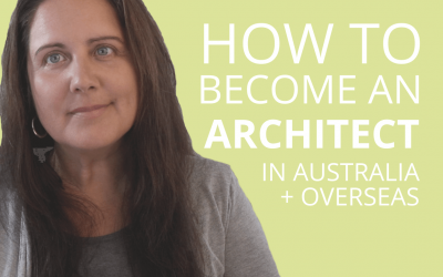 How To Become An Architect In Australia (And Overseas)